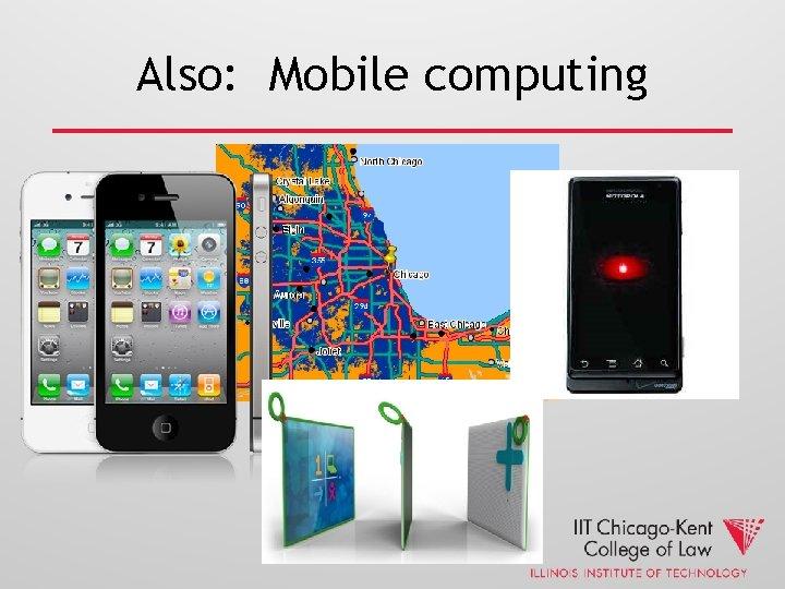 Also: Mobile computing