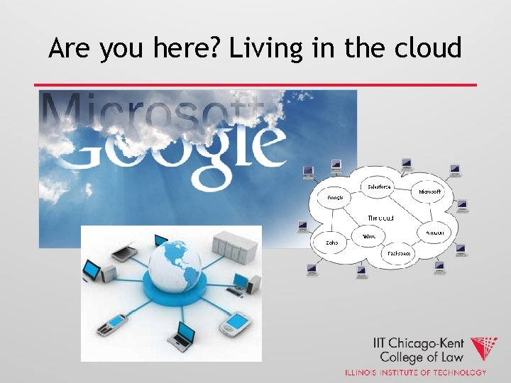 Are you here? Living in the cloud