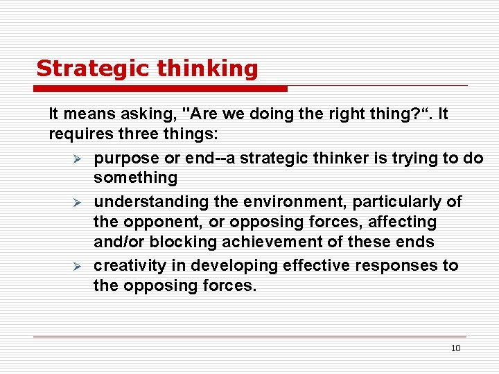 """Strategic thinking It means asking, """"Are we doing the right thing? """". It requires"""