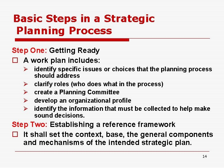 Basic Steps in a Strategic Planning Process Step One: Getting Ready o A work