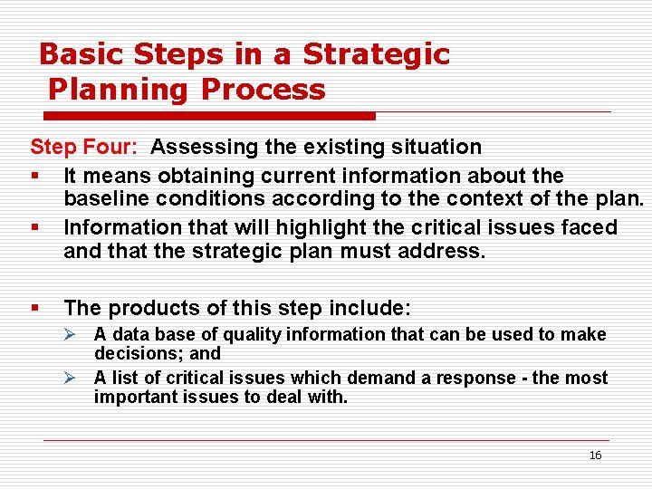 Basic Steps in a Strategic Planning Process Step Four: Assessing the existing situation §