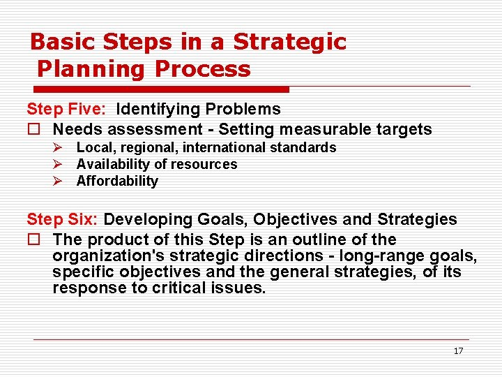 Basic Steps in a Strategic Planning Process Step Five: Identifying Problems o Needs assessment