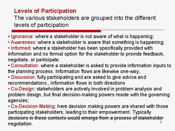 Levels of Participation The various stakeholders are grouped into the different levels of participation