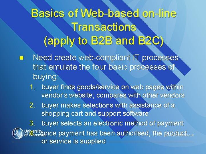 Basics of Web-based on-line Transactions (apply to B 2 B and B 2 C)