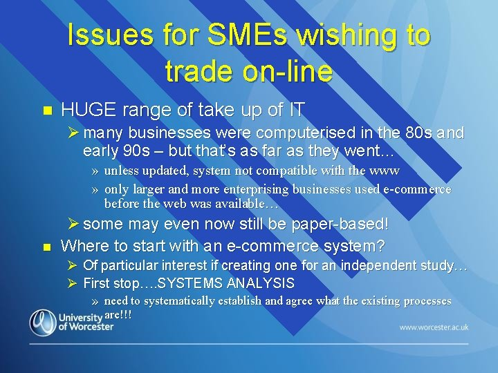 Issues for SMEs wishing to trade on-line n HUGE range of take up of