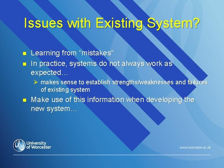 """Issues with Existing System? n n Learning from """"mistakes"""" In practice, systems do not"""