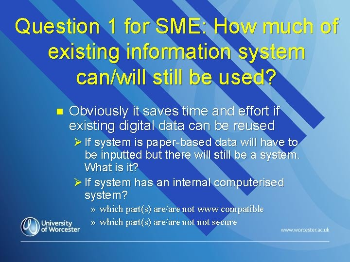 Question 1 for SME: How much of existing information system can/will still be used?