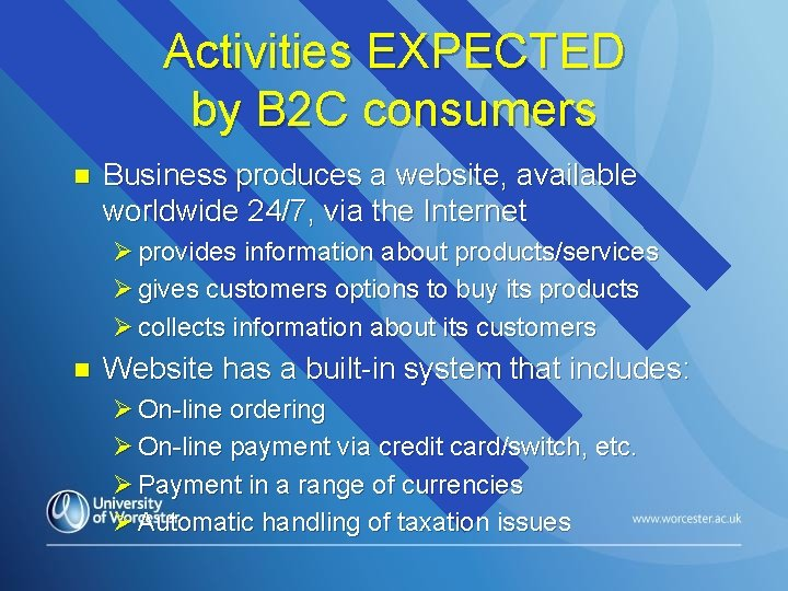 Activities EXPECTED by B 2 C consumers n Business produces a website, available worldwide