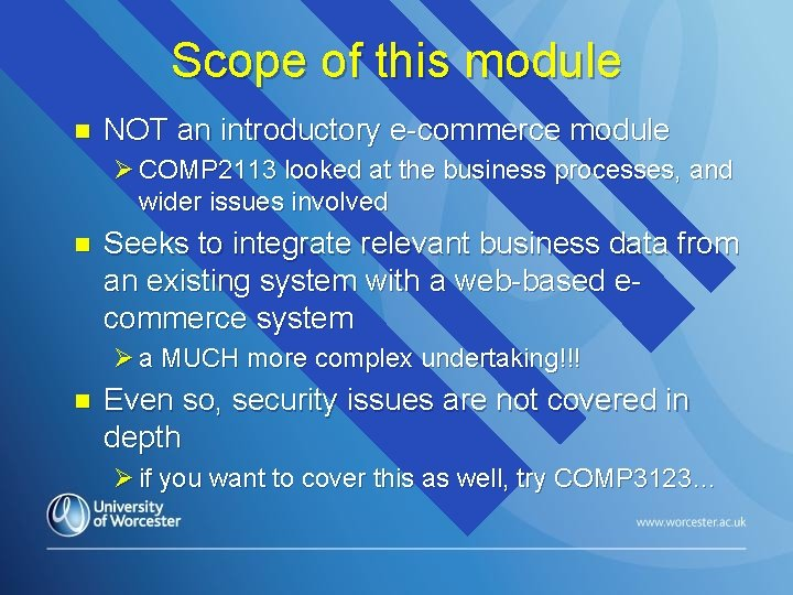 Scope of this module n NOT an introductory e-commerce module Ø COMP 2113 looked