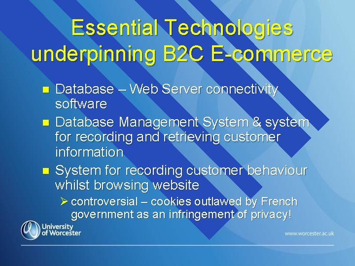 Essential Technologies underpinning B 2 C E-commerce n n n Database – Web Server
