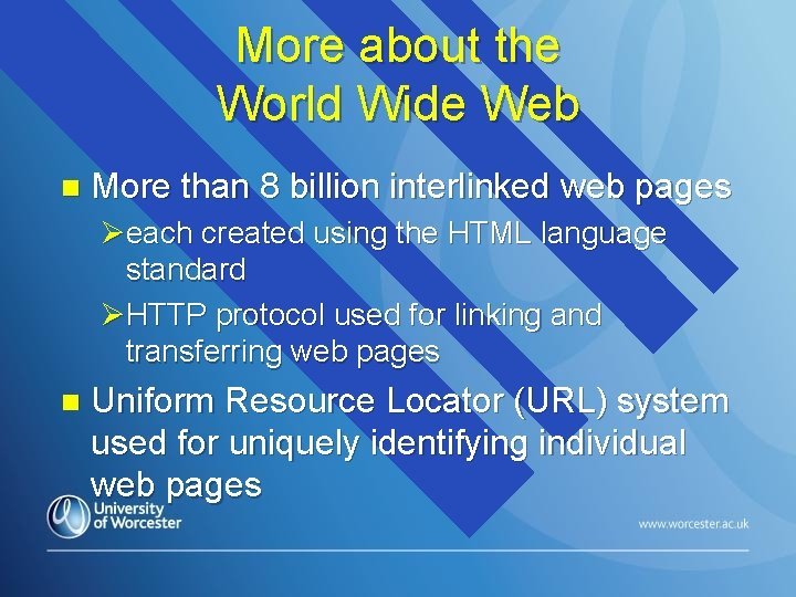 More about the World Wide Web n More than 8 billion interlinked web pages