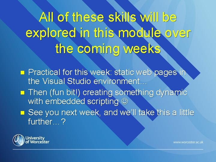 All of these skills will be explored in this module over the coming weeks