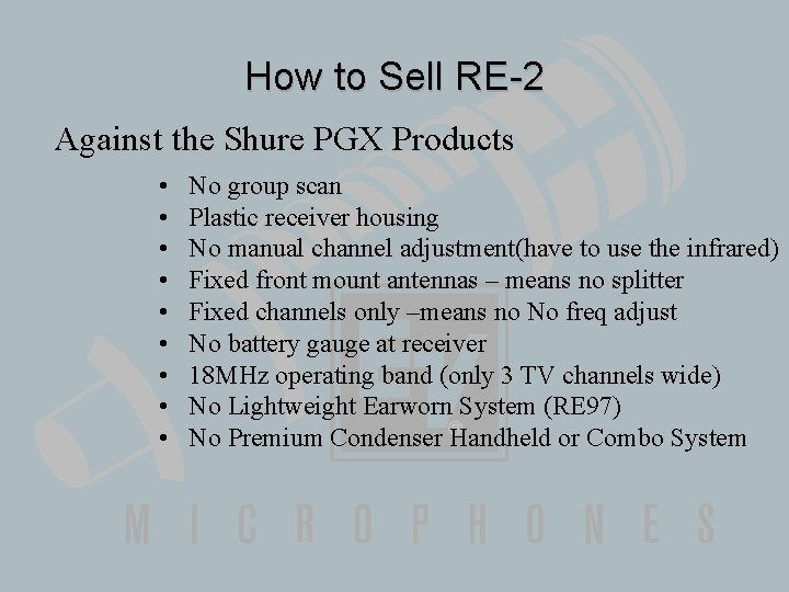 How to Sell RE-2 Against the Shure PGX Products • • • No group