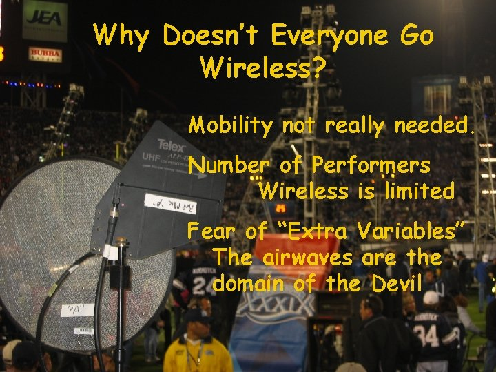 Why Doesn't Everyone Go Wireless? Mobility not really needed. Number of Performers Wireless is