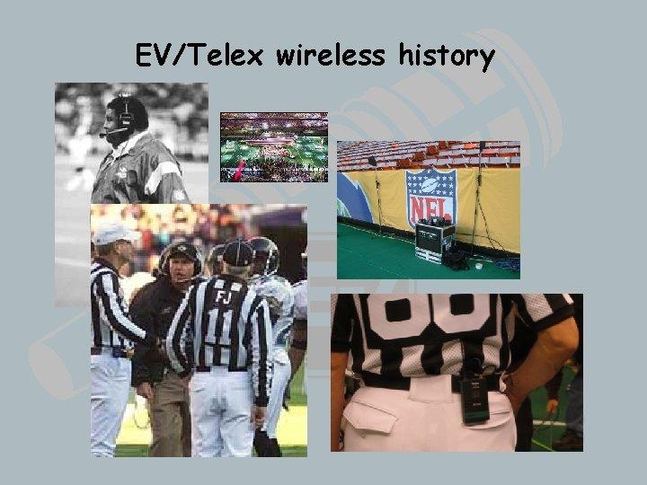 EV/Telex wireless history Wireless Basics 102 8/06/04