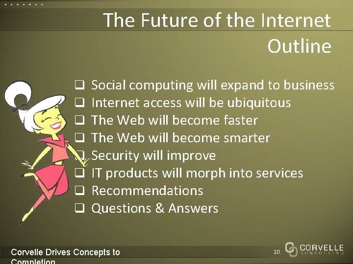 The Future of the Internet Outline q q q q Social computing will expand