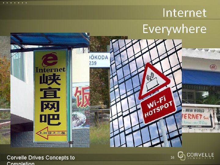Internet Everywhere Corvelle Drives Concepts to 16