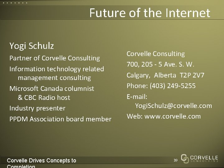 Future of the Internet Yogi Schulz Partner of Corvelle Consulting Information technology related management