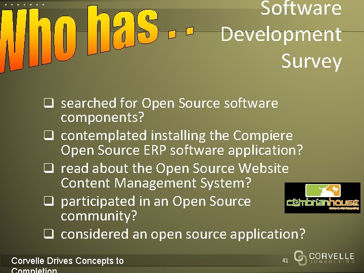 Software Development Survey q searched for Open Source software q q components? contemplated installing