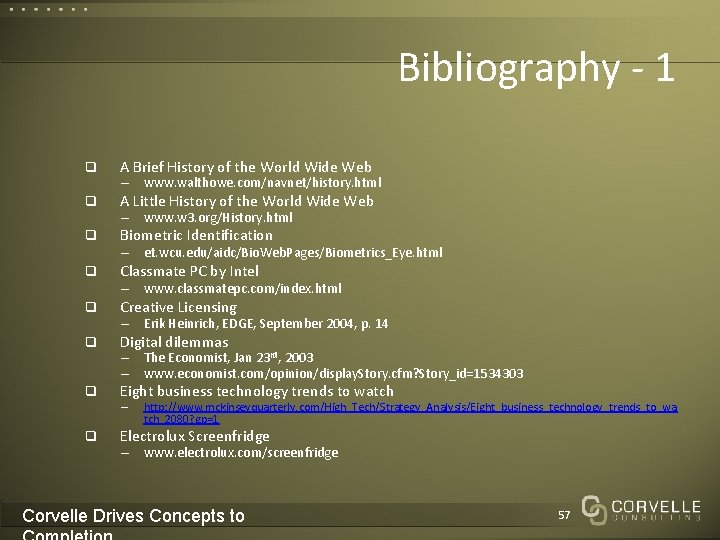 Bibliography - 1 q A Brief History of the World Wide Web q A