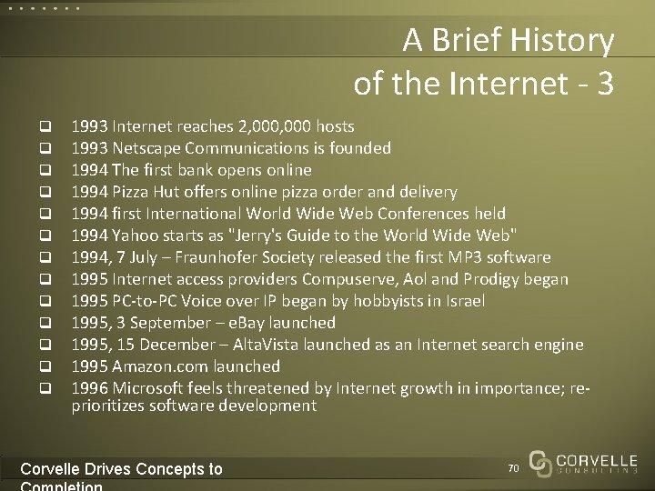 A Brief History of the Internet - 3 q q q q 1993 Internet
