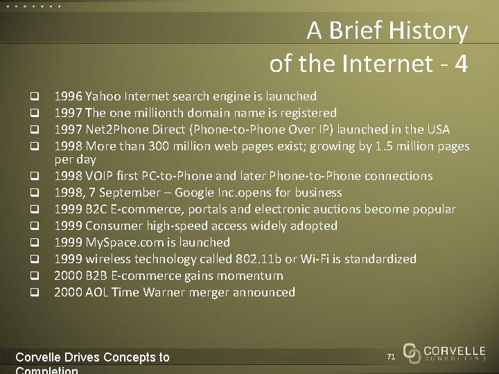 A Brief History of the Internet - 4 q q q 1996 Yahoo Internet