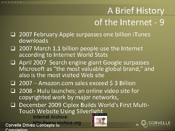 A Brief History of the Internet - 9 q 2007 February Apple surpasses one