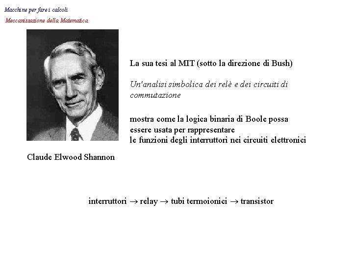 Macchine per fare i calcoli Meccanizzazione della Matematica La sua tesi al MIT (sotto