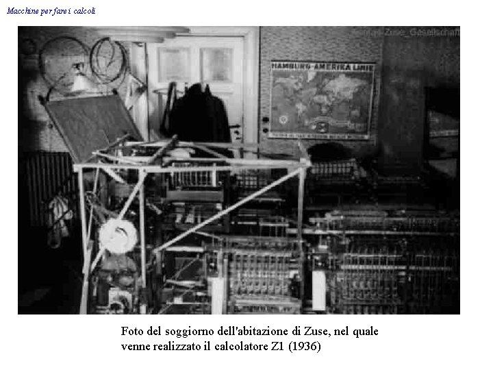 Macchine per fare i calcoli Foto del soggiorno dell'abitazione di Zuse, nel quale venne