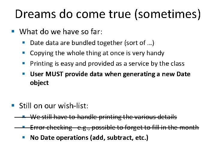 Dreams do come true (sometimes) § What do we have so far: § §