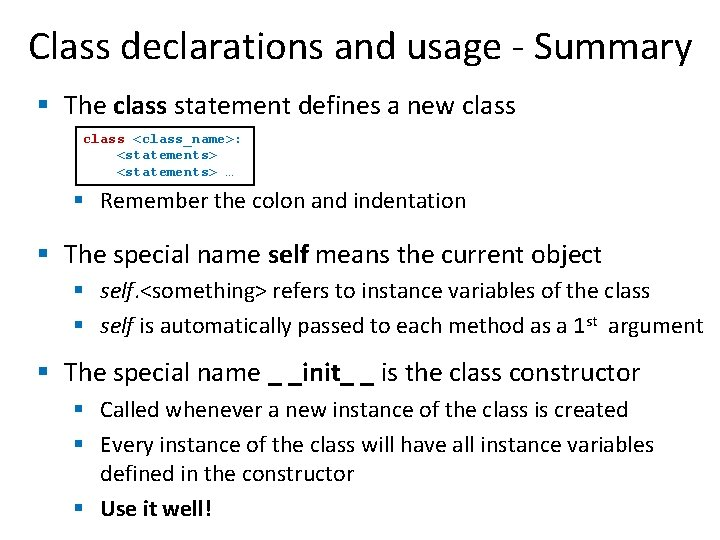 Class declarations and usage - Summary § The class statement defines a new class