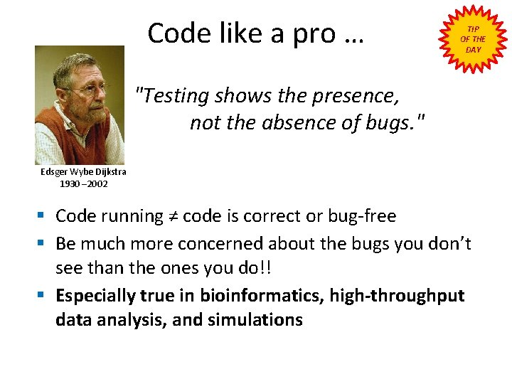 """Code like a pro … TIP OF THE DAY """"Testing shows the presence, not"""