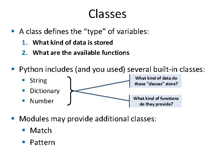 """Classes § A class defines the """"type"""" of variables: 1. What kind of data"""