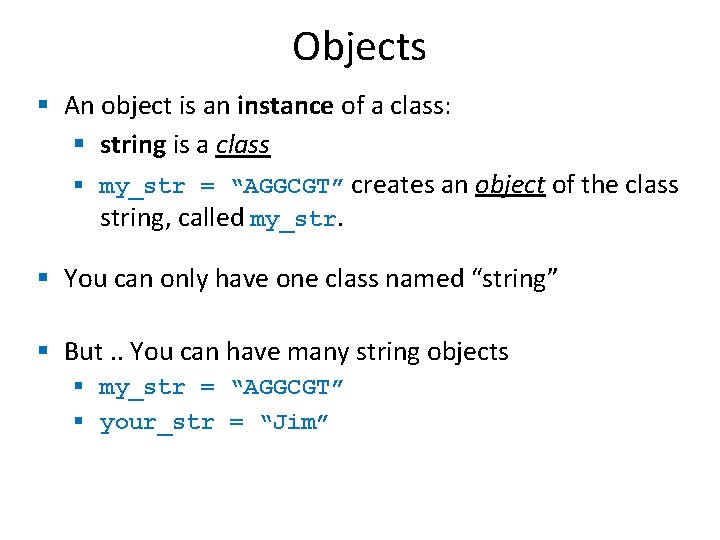 Objects § An object is an instance of a class: § string is a