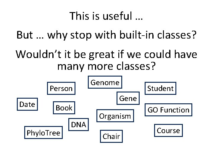 This is useful … But … why stop with built-in classes? Wouldn't it be