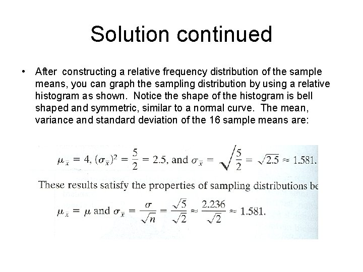 Solution continued • After constructing a relative frequency distribution of the sample means, you
