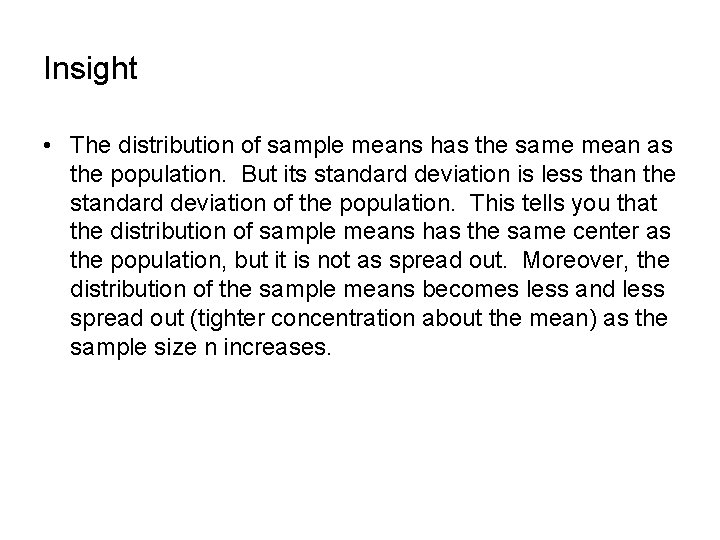 Insight • The distribution of sample means has the same mean as the population.