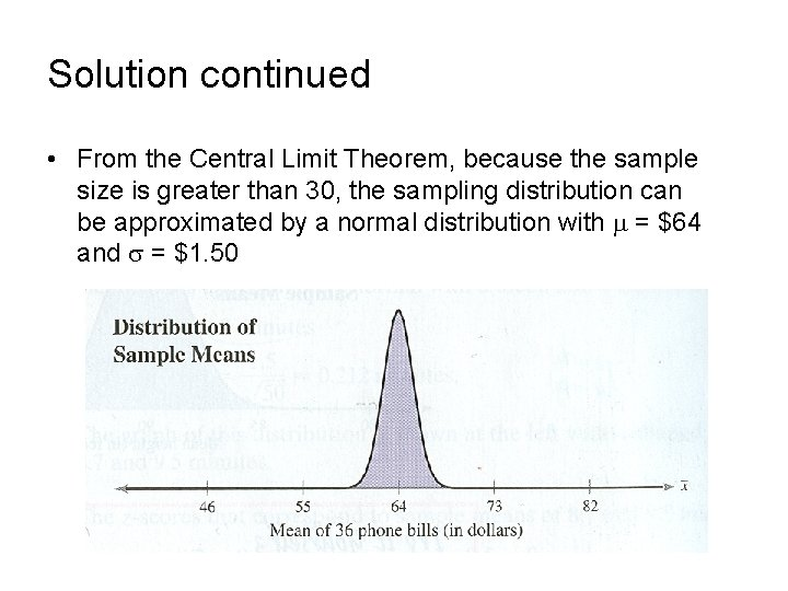 Solution continued • From the Central Limit Theorem, because the sample size is greater
