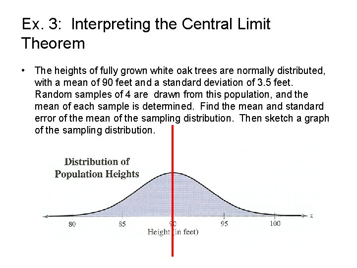 Ex. 3: Interpreting the Central Limit Theorem • The heights of fully grown white