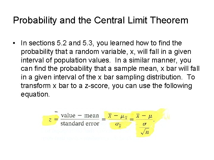 Probability and the Central Limit Theorem • In sections 5. 2 and 5. 3,