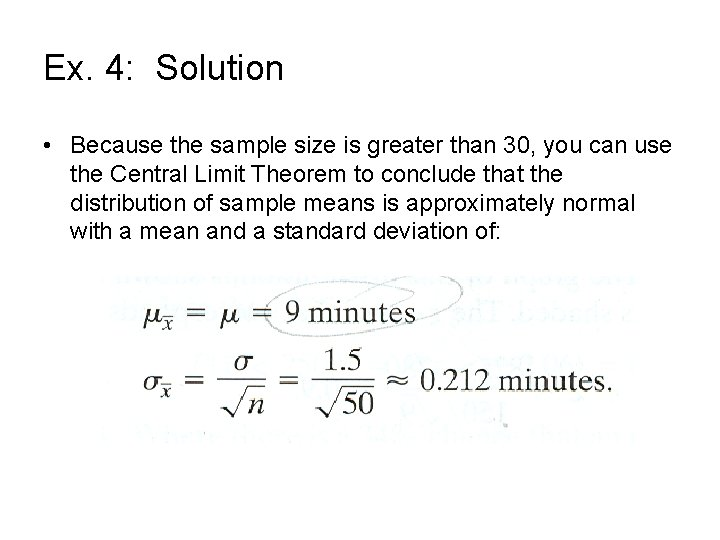 Ex. 4: Solution • Because the sample size is greater than 30, you can