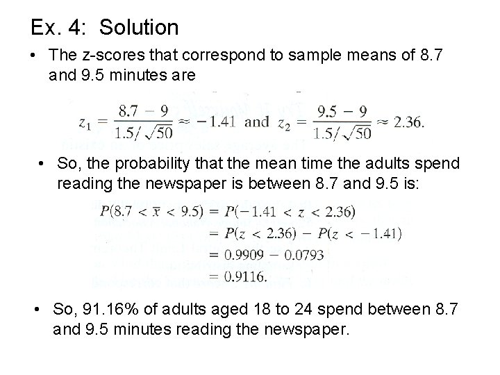 Ex. 4: Solution • The z-scores that correspond to sample means of 8. 7