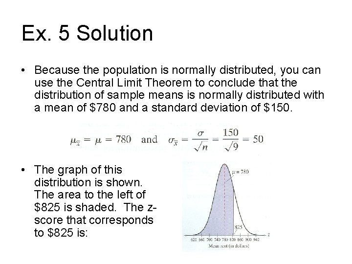Ex. 5 Solution • Because the population is normally distributed, you can use the