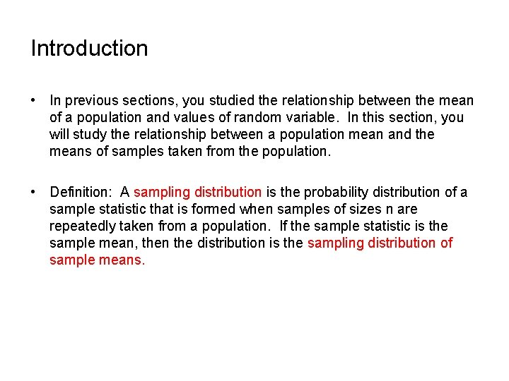 Introduction • In previous sections, you studied the relationship between the mean of a