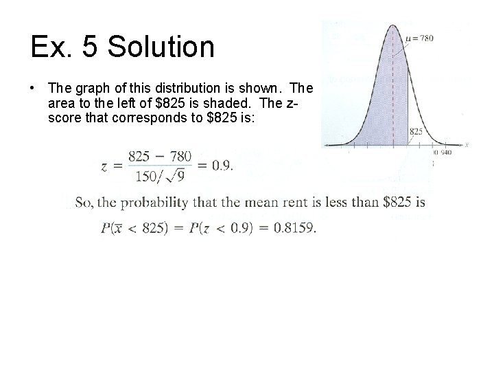Ex. 5 Solution • The graph of this distribution is shown. The area to