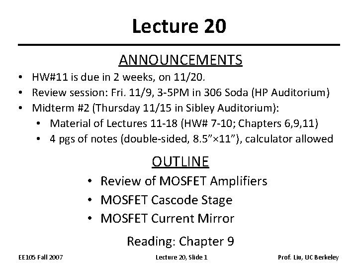 Lecture 20 ANNOUNCEMENTS • HW#11 is due in 2 weeks, on 11/20. • Review