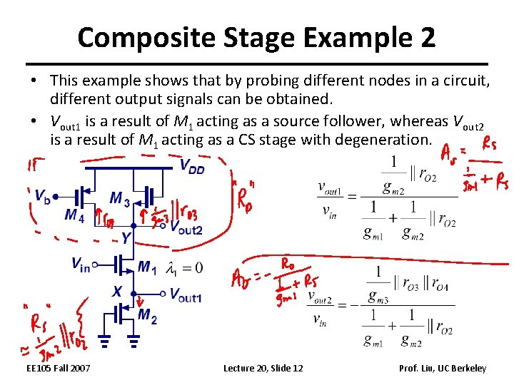 Composite Stage Example 2 • This example shows that by probing different nodes in