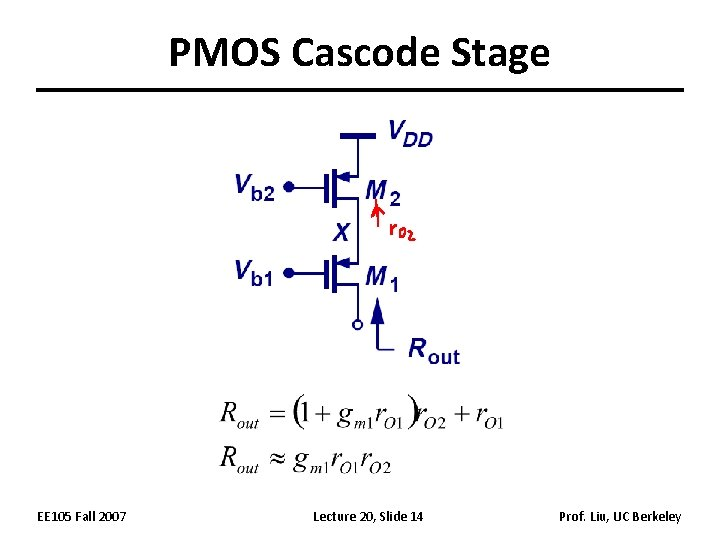 PMOS Cascode Stage EE 105 Fall 2007 Lecture 20, Slide 14 Prof. Liu, UC