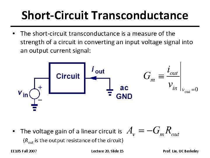 Short-Circuit Transconductance • The short-circuit transconductance is a measure of the strength of a