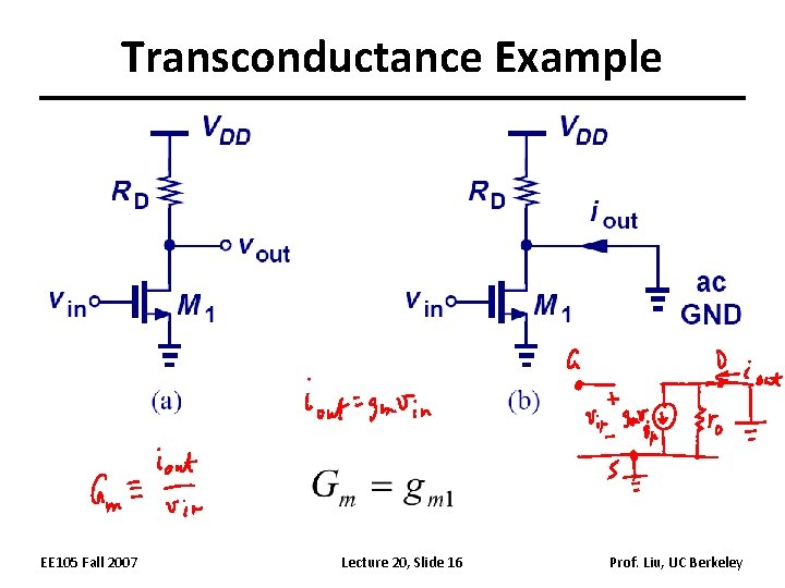 Transconductance Example EE 105 Fall 2007 Lecture 20, Slide 16 Prof. Liu, UC Berkeley